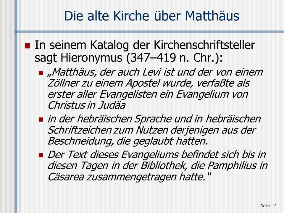 Seite 14 Die Logia von Jesus Theodor Zahn: Mit Logia ist das Evangelium gemeint und nicht nur eine Spruchsammlung.