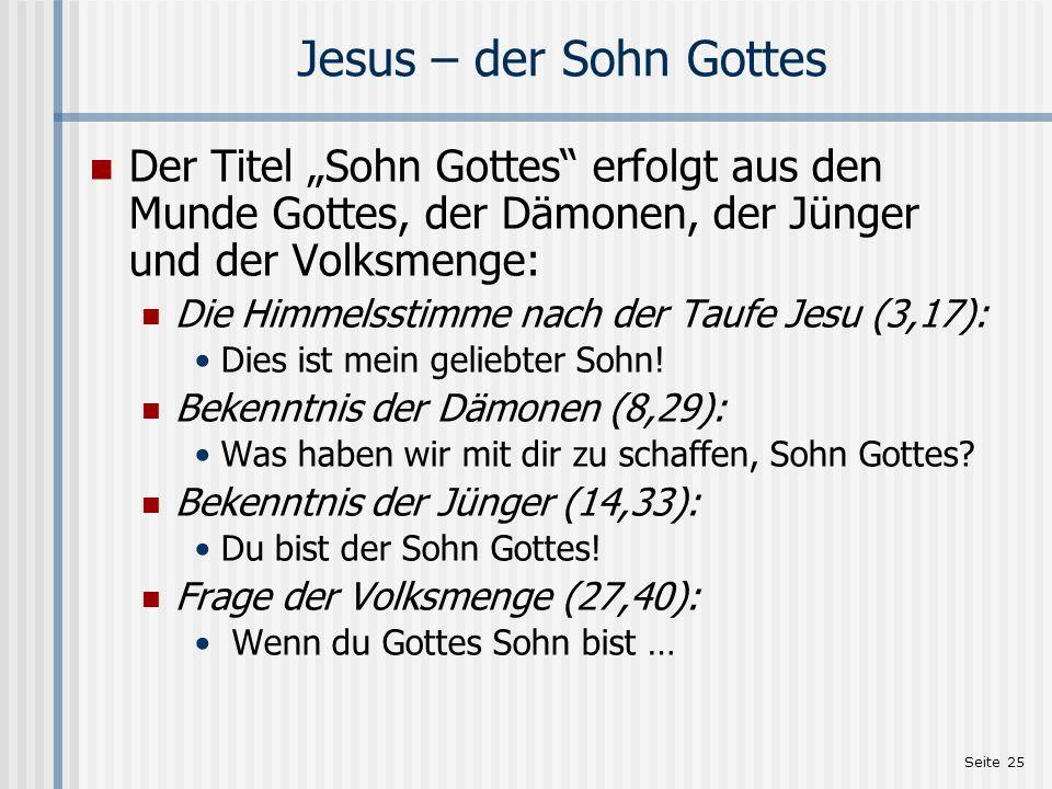 Seite 26 Die Erfüllungszitate Viele Begebenheiten aus dem Leben Jesu werden als Erfüllung alttestamentlicher Weissagungen gedeutet.