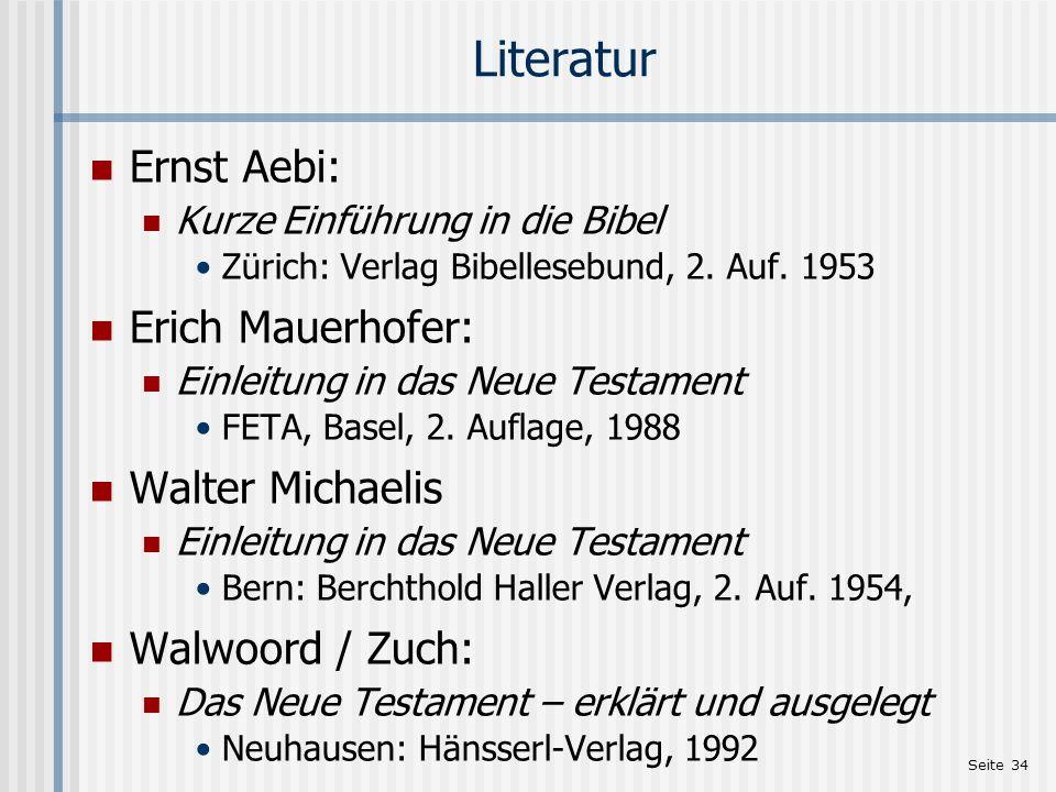 Seite 35 Literatur - Quellen Eusebius von Cäsarea Kirchengeschichte Darmstadt: Wissenschaftliche Buchgesellschaft, 1989, S.