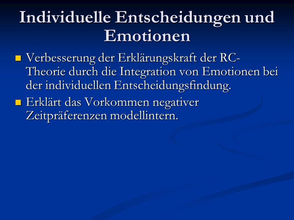 Individuelle Entscheidungen und Emotionen Wirkungsweise anhaltender Einstellung: Veränderung der Kognition der Situation durch anhaltende Einstellung und Umbildung von Einstellungen.