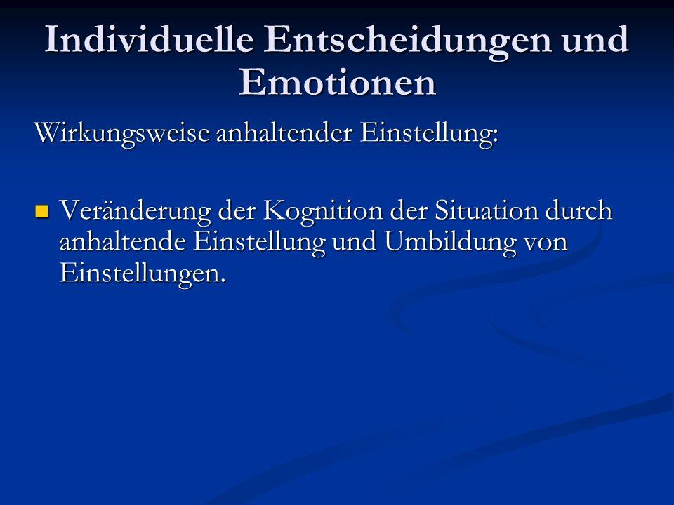 Interdependente Entscheidungen und Emotionen Interpretation von Emotionen als entscheidende Faktoren in Interaktionsprozessen: Strategisch handelnder Akteur sucht nach dominanten Strukturen.