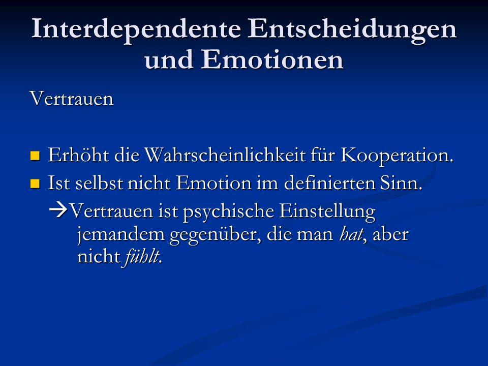 Abschließende Zusammenfassung ResümeeVerhältnis von Emotionen und der Theorie der rationalen Wahl: Emotionen setzen Rationalität von Entscheidung nicht unbedingt außer Kraft.