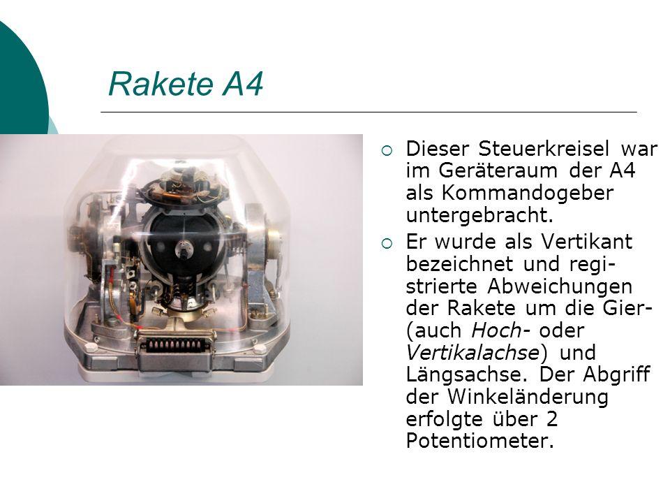 Rakete A4 Zur Erzielung einer größeren Zielgenauigkeit konnte die Rakete auch mit einer Leitstrahl- Bodenanlage gesteuert werden, deren Leitstrahlebene der Rakete im Flug folgte.