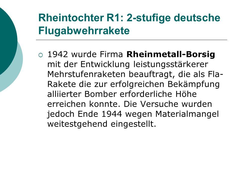 Rheintochter R1: 2-stufige deutsche Flugabwehrrakete Gesteuert wurde die Rakete über Funkimpulse vom Boden aus.