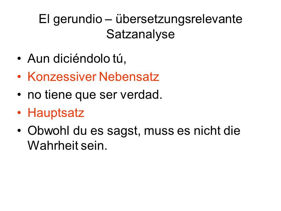 El gerundio – übersetzungsrelevante Satzanalyse Mataba el tiempo Hauptsatz escribiendo versos cursis.