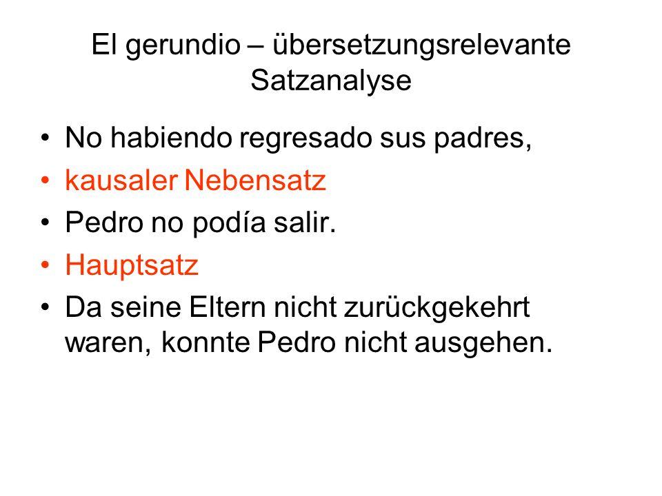 El gerundio – übersetzungsrelevante Satzanalyse Negandose los patrones a mejorar las condiciones de trabajo, Kausaler Nebensatz los obreros comenzaron una huelga.