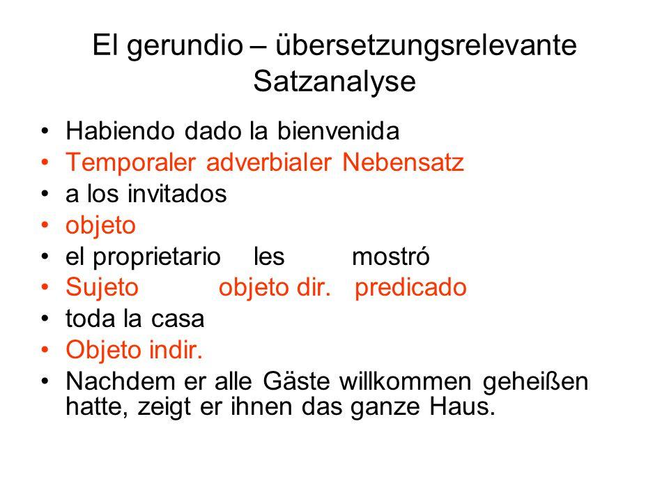 El gerundio – übersetzungsrelevante Satzanalyse Habiéndole esperado dos horas, Temporaler Nebensatz nos llamó diciendo que no podía venir.