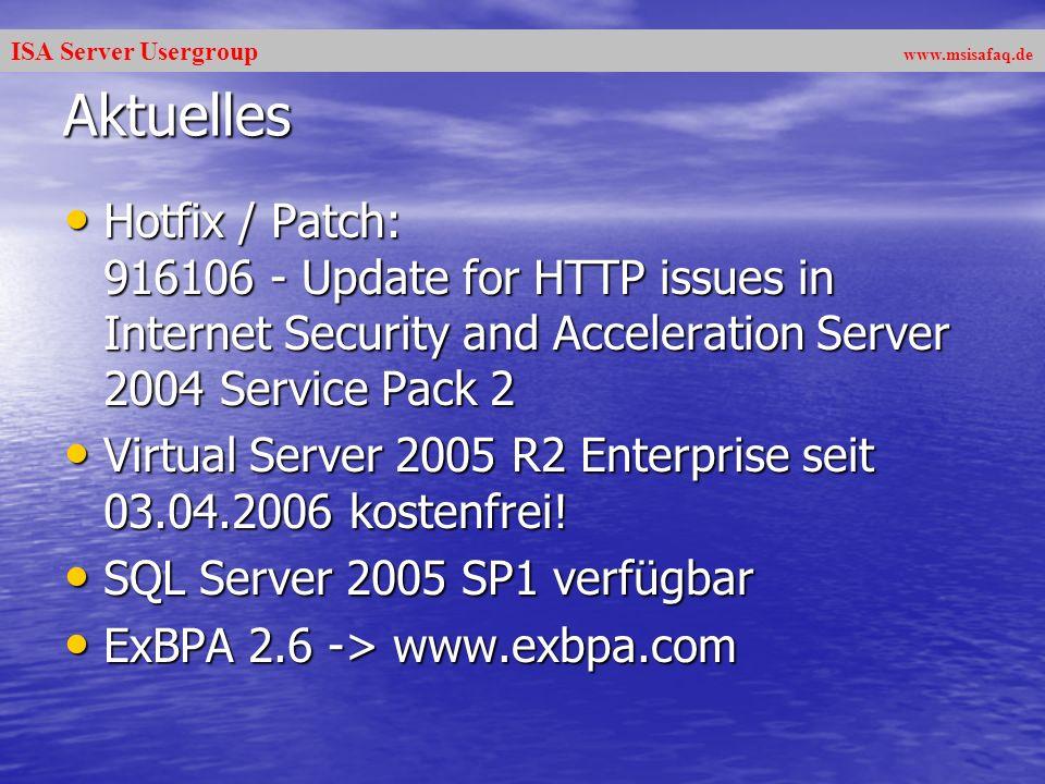 ISA Server Usergroup www.msisafaq.de Aktuelles zu Exchange Server 2007 Produktiv nur auf Windows Server 2003 64 Bit (!) Produktiv nur auf Windows Server 2003 64 Bit (!) Rollenbasiert Rollenbasiert –Edge –Hub Transport –Mailbox –CAS –UMS