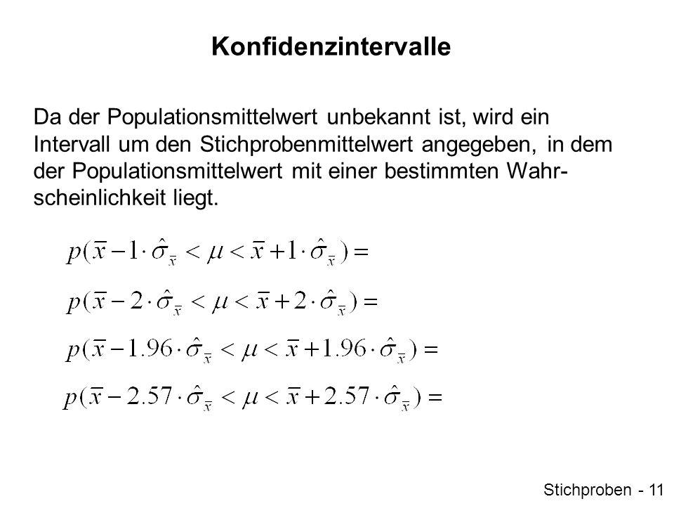 Standardfehler für andere Kennwerte KennwertStandardfehler Relative Häufigkeit (p) Median Arithmetisches Mittel Standardabweichung Stichproben - 12