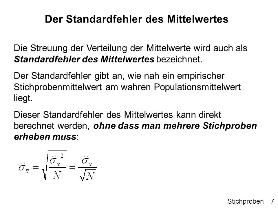 Der Standardfehler des Mittelwertes Beispiel: In einer bestimmten Population, z.B.