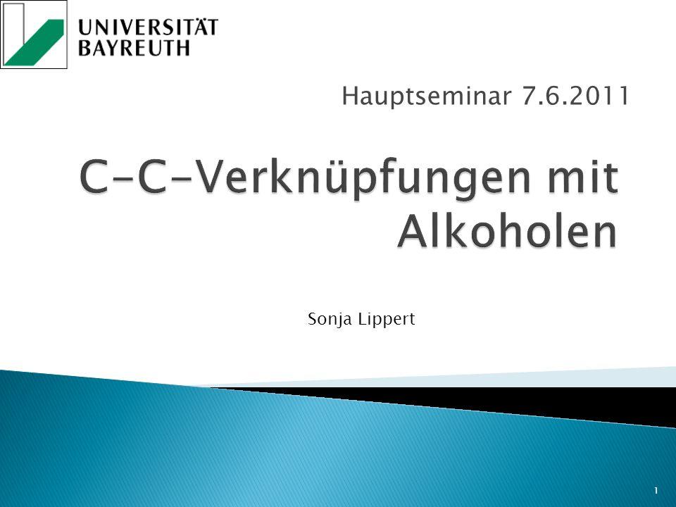 1.Vorkommen und Verwendung 2. C-C-Verknüpfung in der organischen Chemie 3.