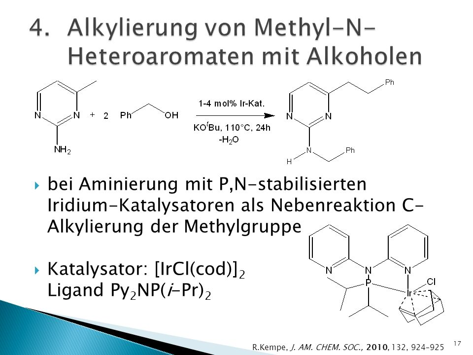 Alkohole: besonders gut bei elektronen- schiebenden Substituenten in o & p Position R 1 = H, Bn R 2 = 2-CF 3 -C 6 H 4 oder 3-Me-C 6 H 4 18 R.Kempe, J.