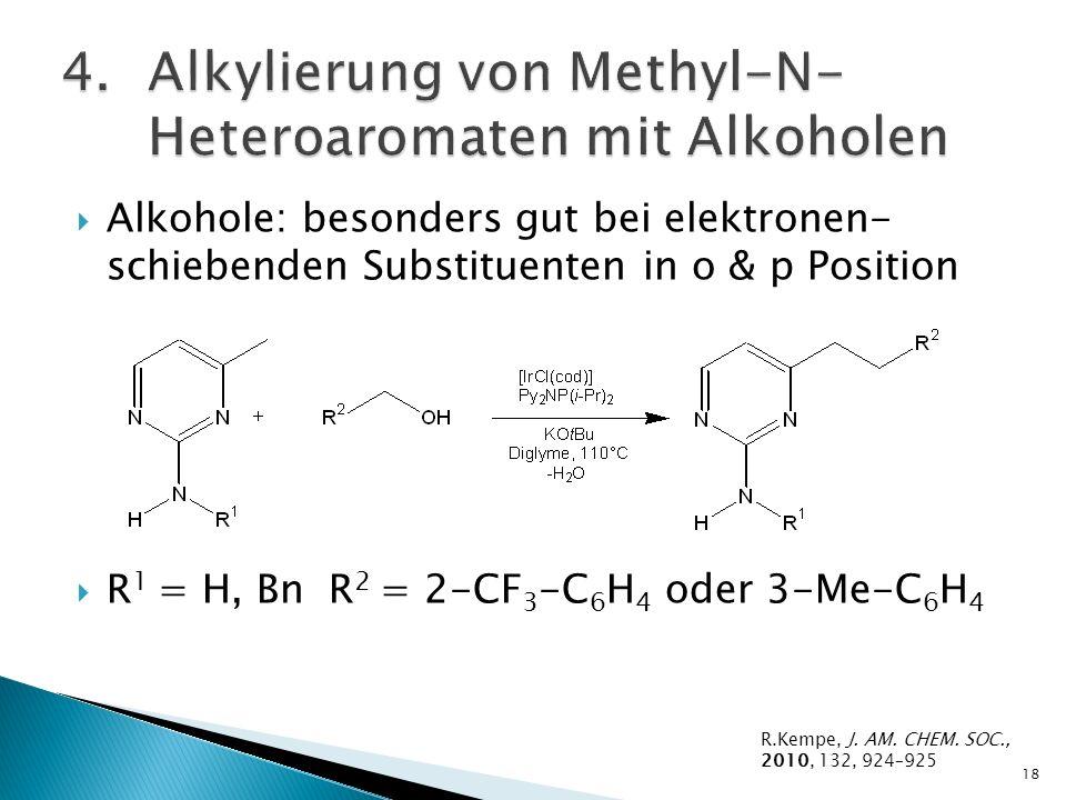 19 Verschiedene Heteroaromaten: R.Kempe, J. AM. CHEM. SOC., 2010, 132, 924–925