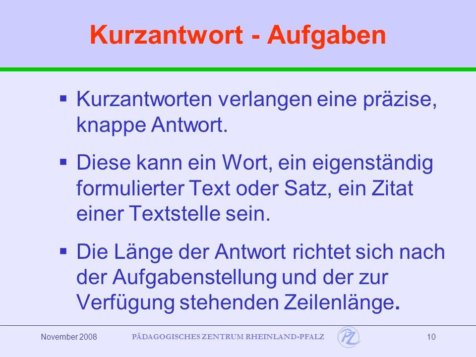 PÄDAGOGISCHES ZENTRUM RHEINLAND-PFALZ November 200811 Beispiel: Kurzantworten Was könnte ein Inselbewohner über den Überlebenden berichten.