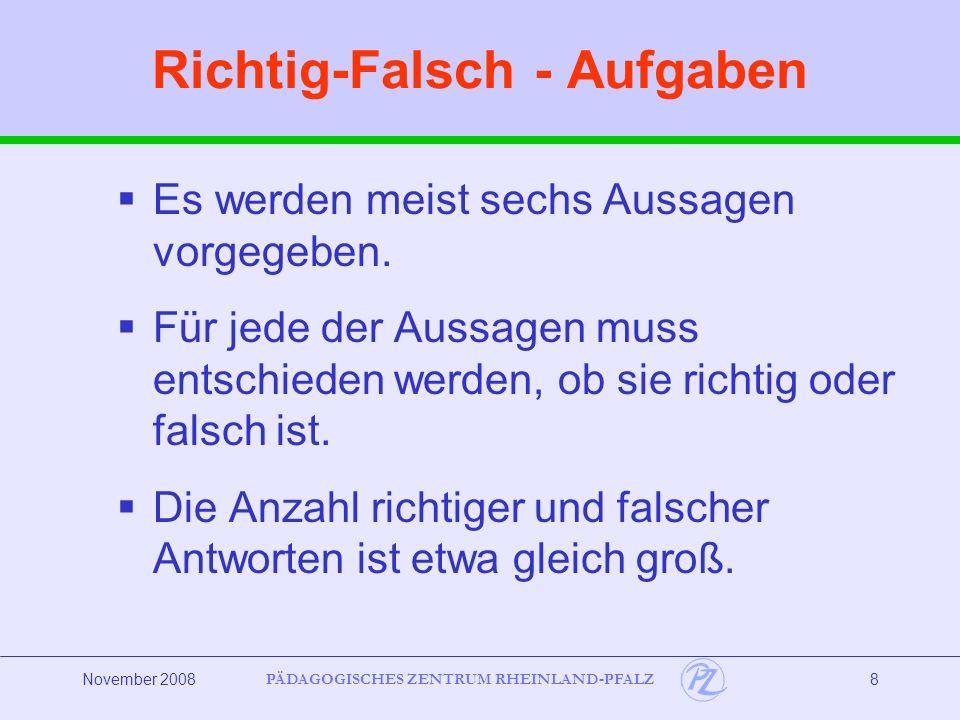 PÄDAGOGISCHES ZENTRUM RHEINLAND-PFALZ November 20089 Beispiel: Richtig-Falsch Kreuze an, welche Aussagen auf das Verhalten der Inselbewohner zutreffen.