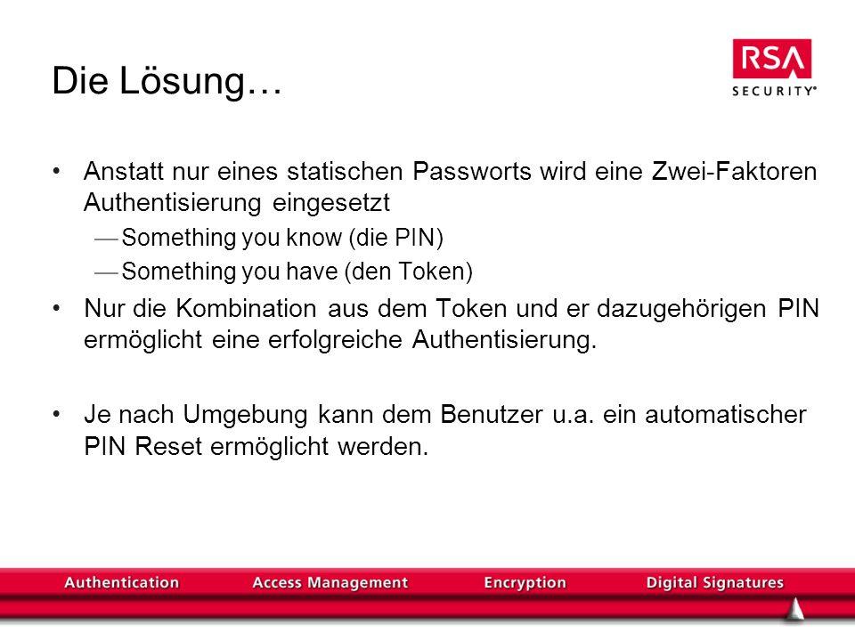 Tokens Zwei Geschmacksrichtungen Passcode Generatoren SmartCards RSA SecurID erzeugen alle 60 Sekunden einen neuen Tokencode.
