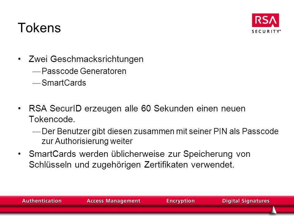 RSA SecurID Authentication Devices Breites Angebot Key fob Card Pin Pad PC Palm Wireless phones Zero-Footprint Keine Software notwendig (für Hardware Token) Leicht zu bedienen Die am meisten eingesetzte starke Authentisierungsmethode