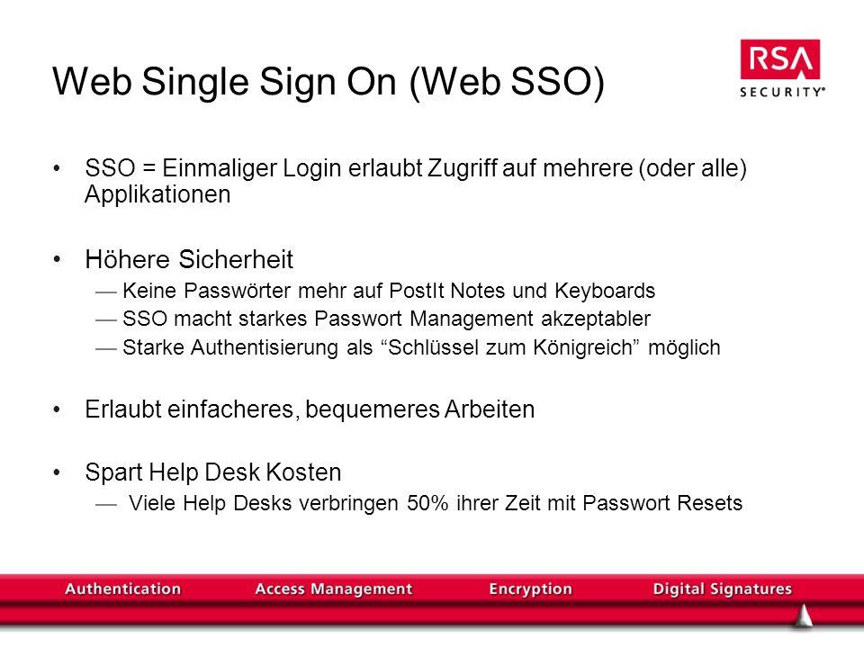 Web SSO Standards Um ein Web SSO zwischen mehreren Domains, die Produkte verschiedener Hersteller einsetzen, zu ermöglichen wurde SAML (Security Assertion Markup Language) entwickelt.