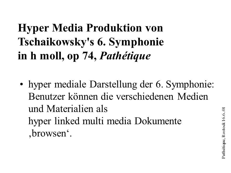 Pathétique, Rostock 16.6..01 Pathétique Das Projekt basiert natürlich auf der New Cajkovskij Edition (NCE) Neue Tschaikowsky Gesamtausgabe, 1993 Muzyka, Moskau 1993 B.