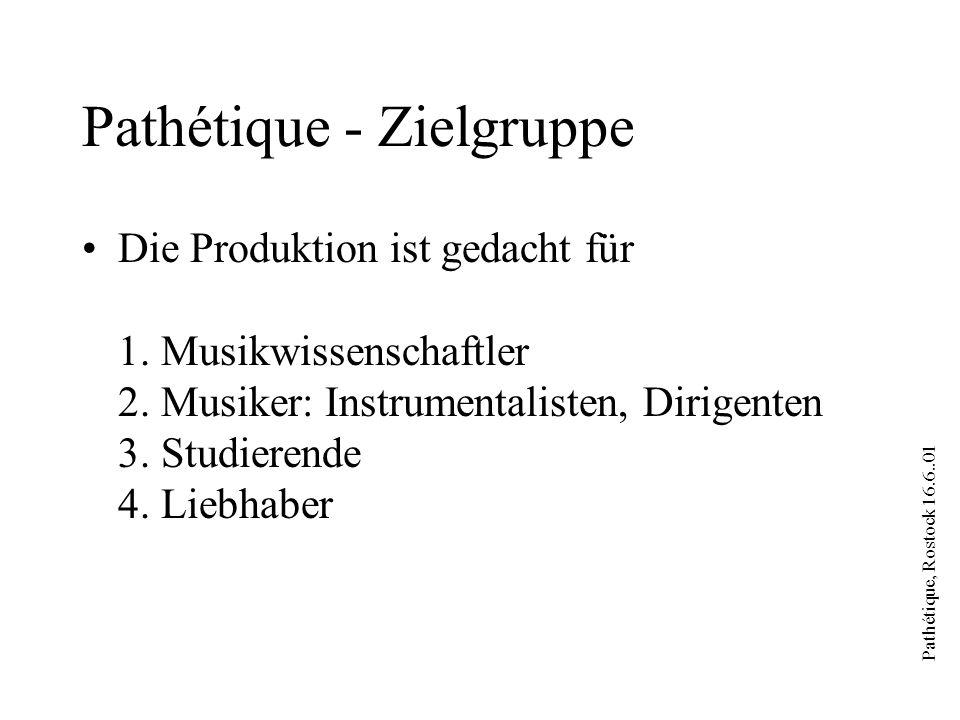 Pathétique, Rostock 16.6..01 Pathétique - Medien I Es gibt verschiedene Typen von Medien, die darzustellen und zu verknüpfen sind: audio Aufnahme der 6.