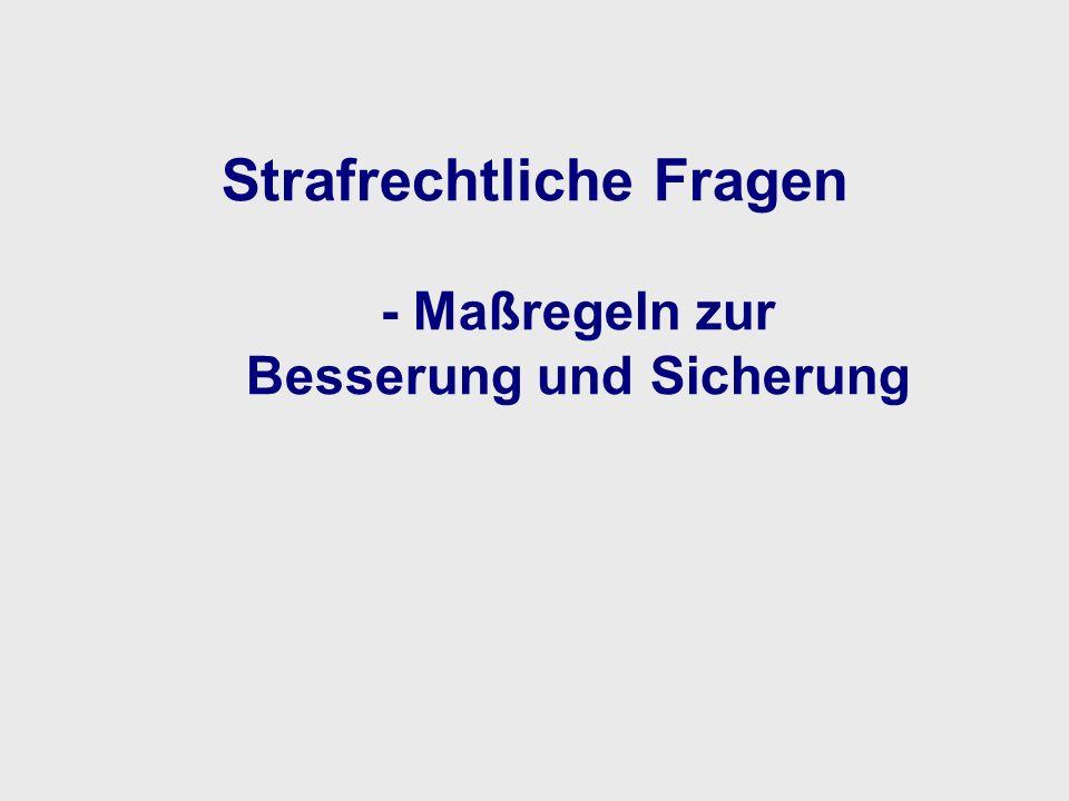 Strafrecht – Maßregeln zur Besserung und Sicherung Unterbringung in einem Psychiatrischen Krankenhaus n.