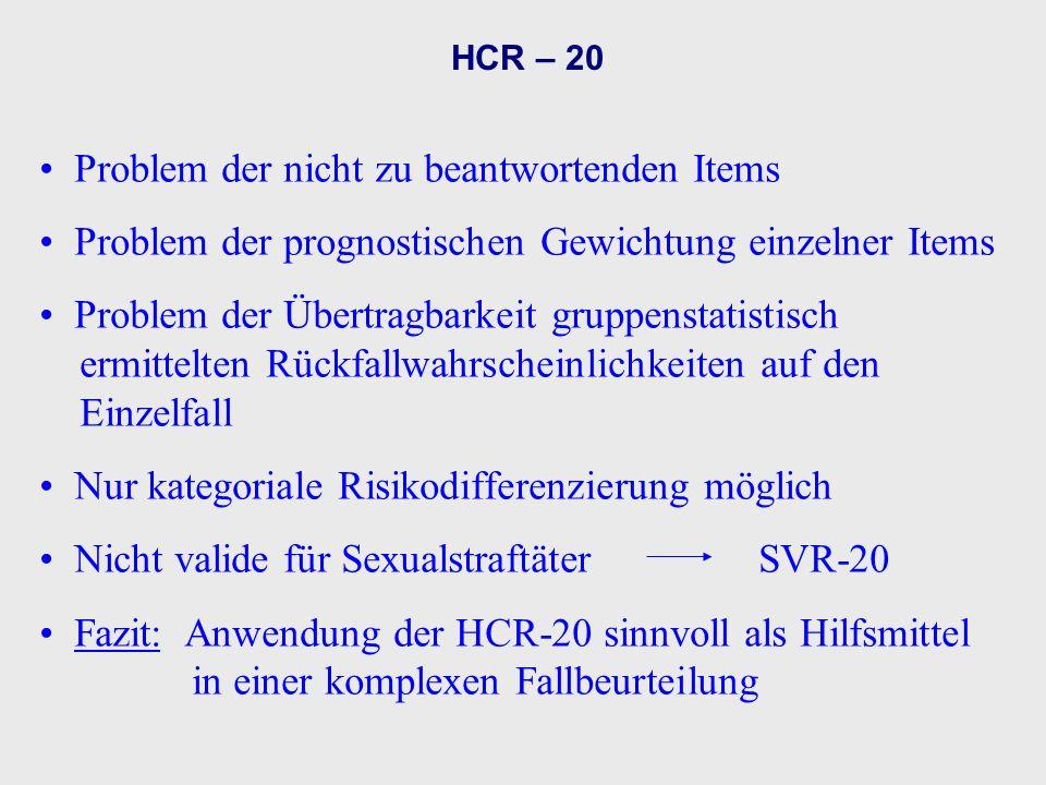 Weitere statistische Prognoseinstrumente Static - 99 SVR - 20 (für sexuelle Straftäter) Dittmann Skala Violence Risk Assessment Guide (VRAG) LSI-R (Gefängnispoulationen)