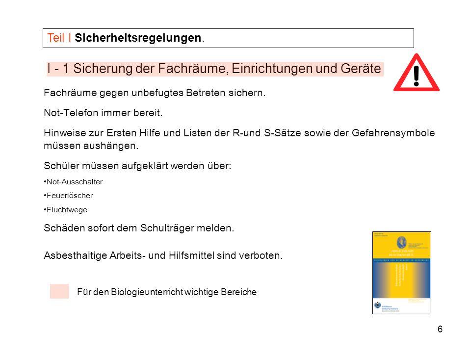 7 I - 2 Allgemeine Verhaltensregeln Teil I Sicherheitsregelungen.