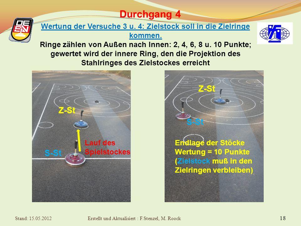 18 Durchgang 4 Wertung der Versuche 3 u.4: Zielstock soll in die Zielringe kommen.