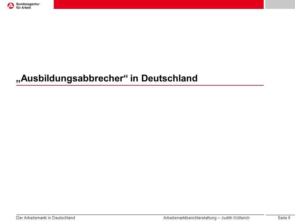 Seite 7 Der Arbeitsmarkt in Deutschland Arbeitsmarktberichterstattung – Judith Wüllerich Leichte Rückgänge bei den Ausbildungsabbrechern Anteil vorzeitig gelöster Ausbildungsverträge Deutschland 1996 bis 2006 Datenquelle: BiBB 2009