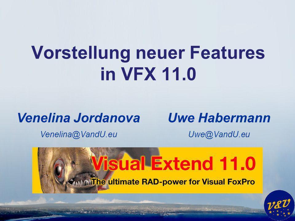 Für Entwickler * Neuer VFX – Application Builder * Pageframe statt vertikaler Scrollbar * Tooltips in allen Feldern aller Builder