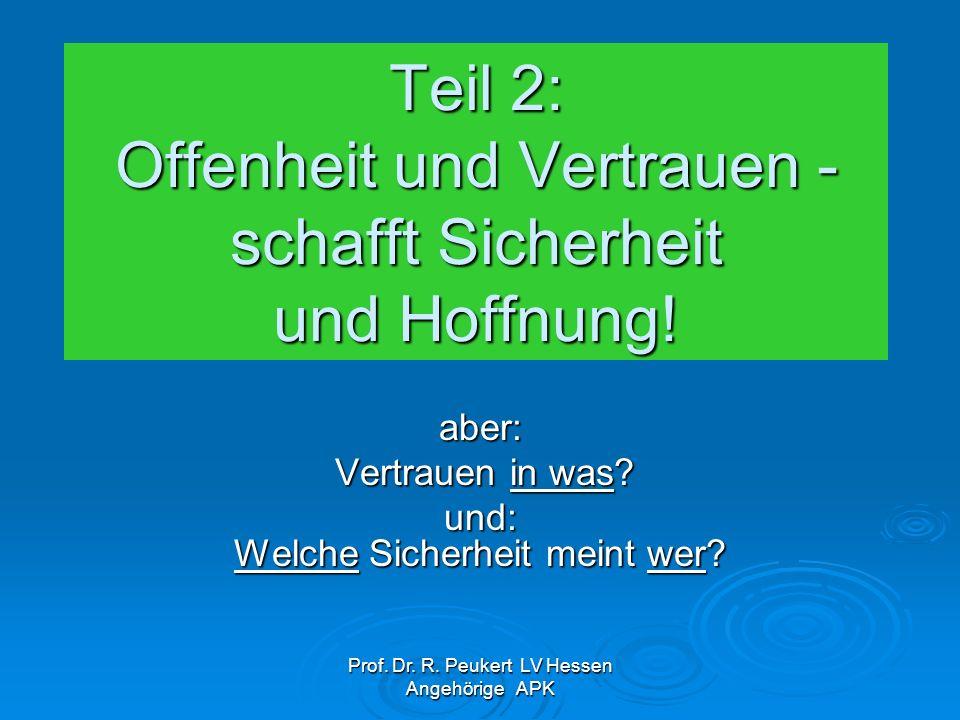 Prof.Dr. R. Peukert LV Hessen Angehörige APK Sicherheit - Wer meint was.