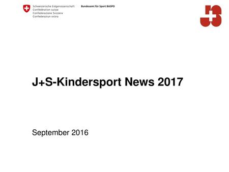 J+S-Kindersport News 2017 September 2016.