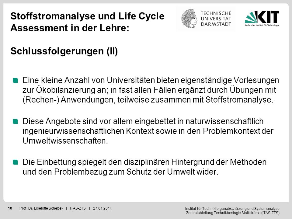 Institut für Technikfolgenabschätzung und Systemanalyse Zentralabteilung Technikbedingte Stoffströme (ITAS-ZTS) 11Prof.