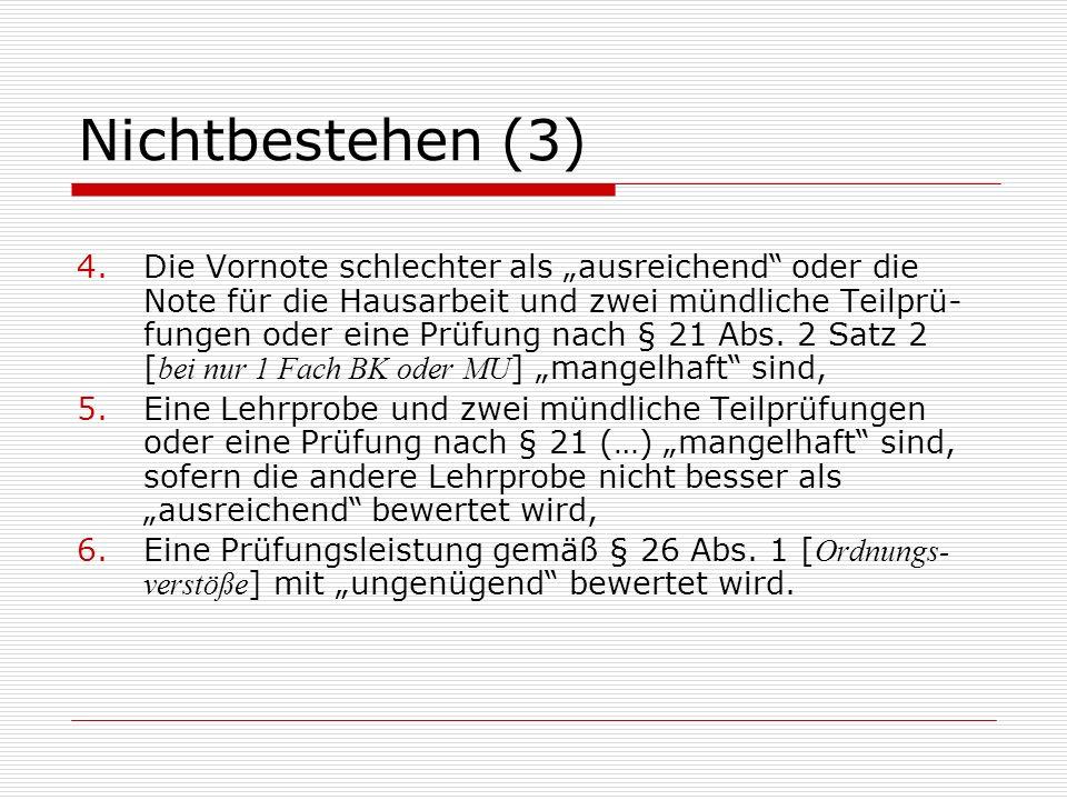 Tabelle Nichtbestehen FallVornoteHausarbeitLehrprobe Mündl.Teil- prüfung LVO § 1ungenügend19(7) 2mangelhaft 20(7) 3ungenügend20(7) 4ungenügend20(7) 51 ungenügd.21(5) 6<ausreichd.mangelhaft23(3)2.
