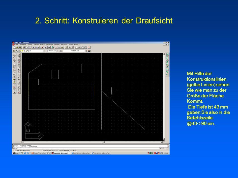 Um die Dreitafelprojektion zu Konstruieren müssen Sie die als erstes den Grundkörper in der Draufsicht zeichnen.