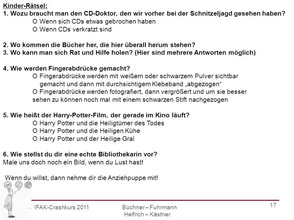 IFAK-Crashkurs 2011 Büchner – Fuhrmann Helfrich – Kästner 18