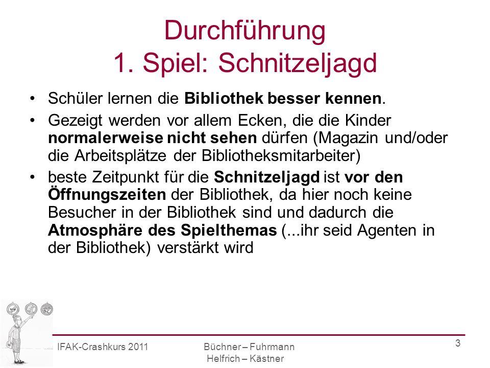 IFAK-Crashkurs 2011 Büchner – Fuhrmann Helfrich – Kästner 4