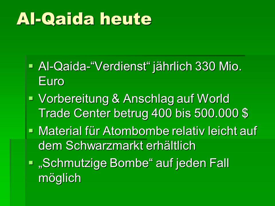 Al-Qaida heute Al-Qaida-Verdienst jährlich 330 Mio.
