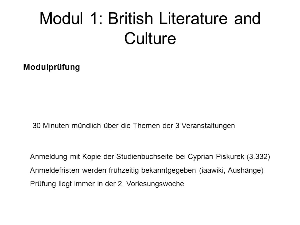 Modul 2: American Literature and Culture 201) Introduction to American Literary and Cultural Studies wird nur im Wintersemester angeboten.