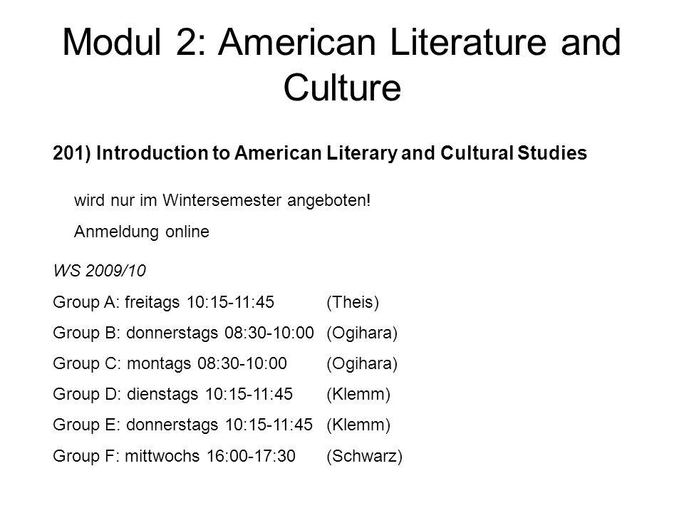 Modul 2: American Literature and Culture 202) Introduction to American Literary and Cultural History wird nur im Sommersemester angeboten!