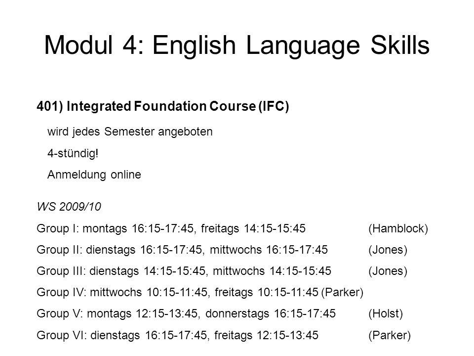 Modul 4: English Language Skills 402) Written and Oral Communication (WOC) wird jedes Semester angeboten (siehe KVV) nach Möglichkeit erst nach dem IFC, also ab dem 2.