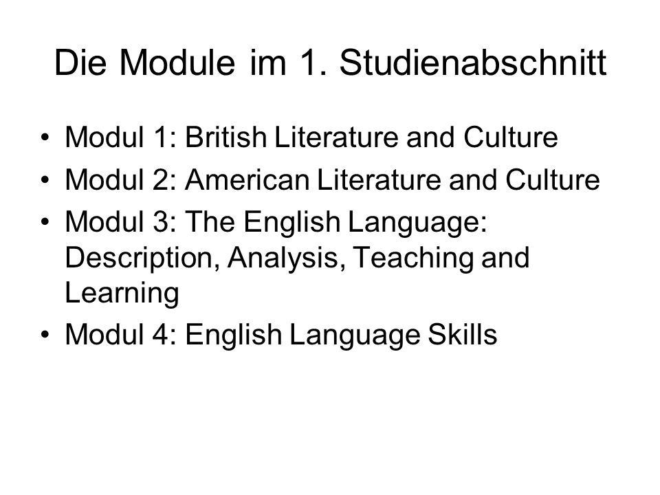 Modul 1: British Literature and Culture 101) Introduction to British Literary Studies wird jedes Semester angeboten Anmeldung online WS 2009/10 Group A: freitags 10:15-11:45(Osterried) Group B: dienstags 08:30-10:00(Osterried)