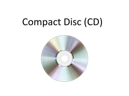 Compact Disc (CD).