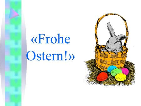 «Frohe Ostern!».