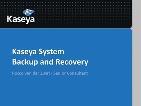 Kaseya System Backup and Recovery