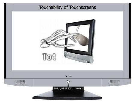 Touchability of Touchscreens