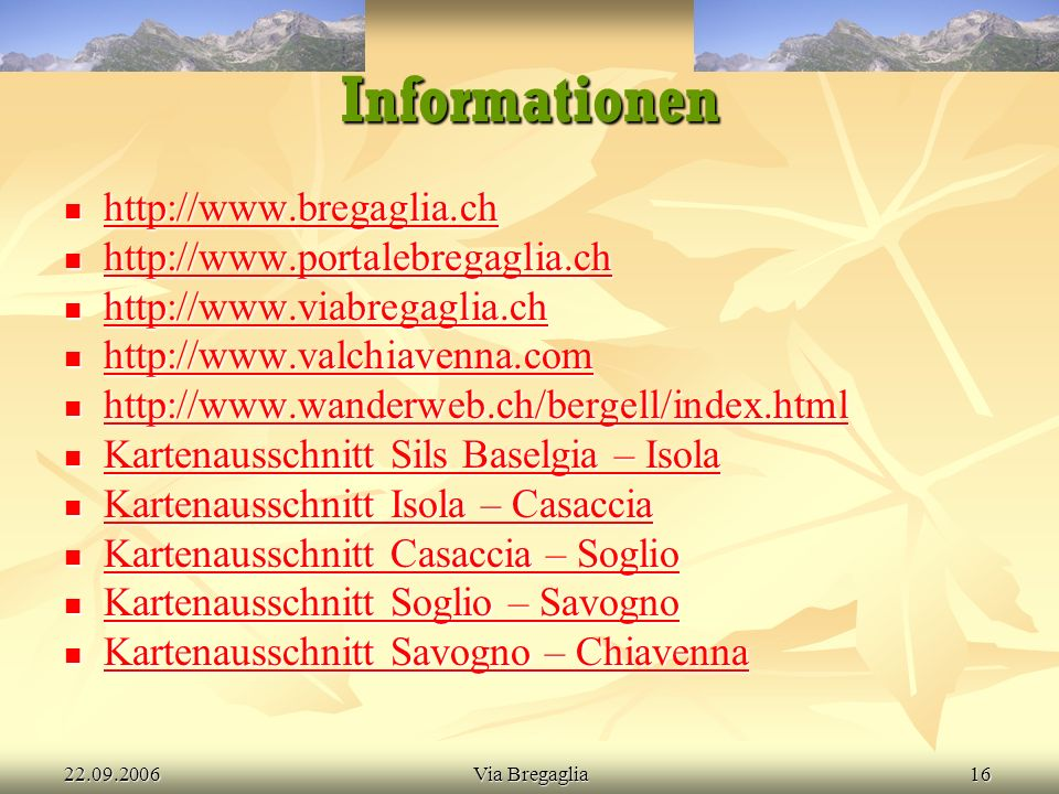 22.09.2006Via Bregaglia17 Sils Baselgia-Isola