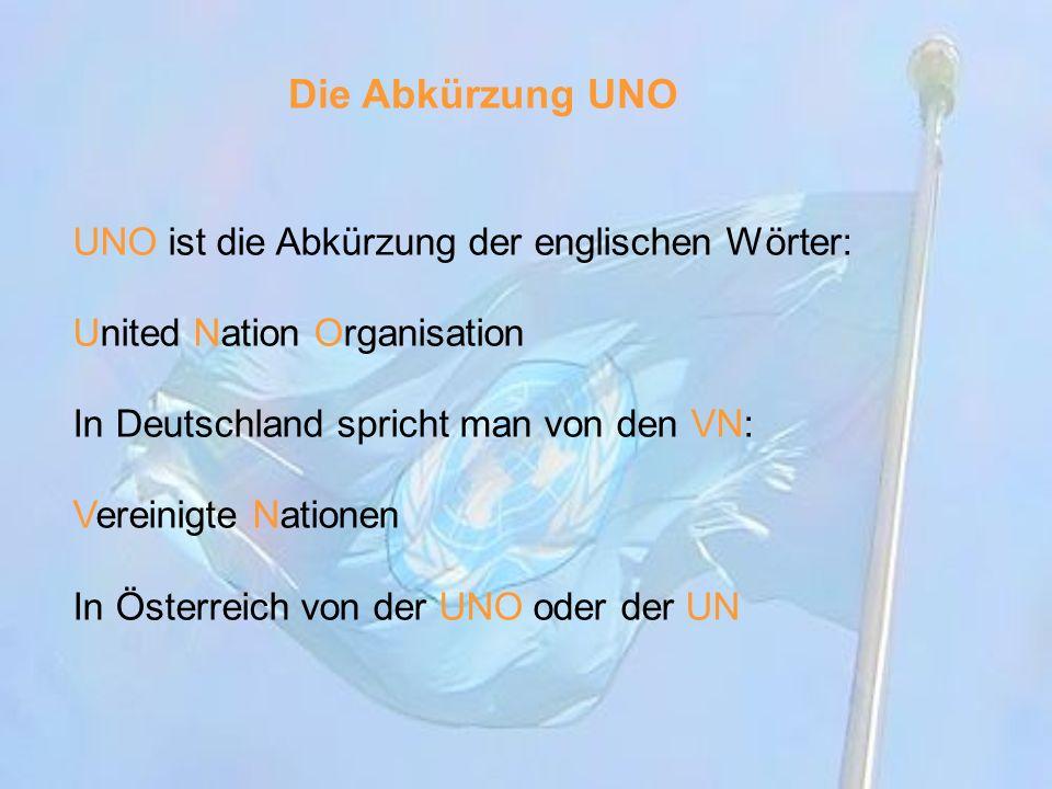 Die UNO ist eine Staaten und Regierungsgemeinschaft Fast alle Länder sind Mitglied Hauptsitz der UNO ist in New York Dort treffen sich die Vertreter um: Über Weltprobleme zu sprechen Gemeinsame Lösungen zu finden