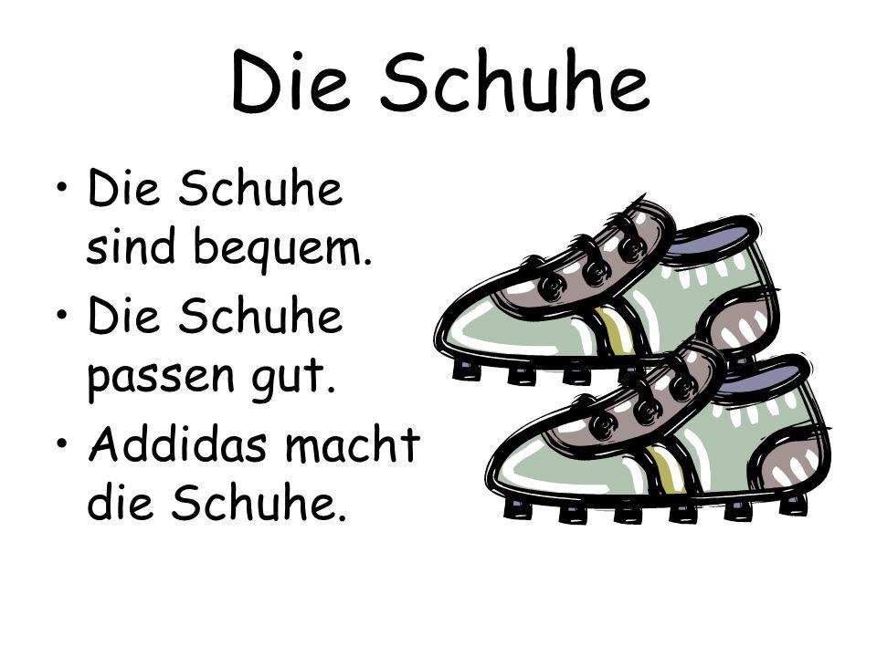 Der Schuh Der Schuh ist bequem. Addidas macht den Schuh.