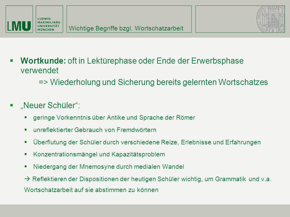 Wichtige Begriffe bzgl.Wortschatzarbeit Bamberger Wortschatz: Projekt von Utz: Auswahl des lat.